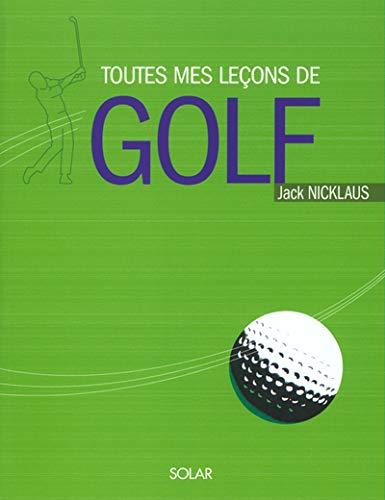 Toutes mes leçons de golf (9782263034053) by Jack Nicklaus