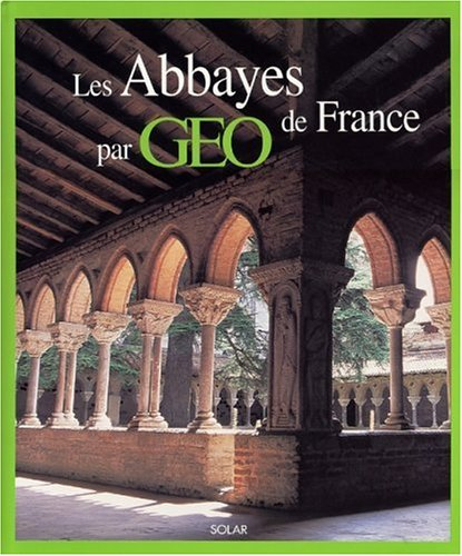 9782263034930: Les Abbayes de France par Géo
