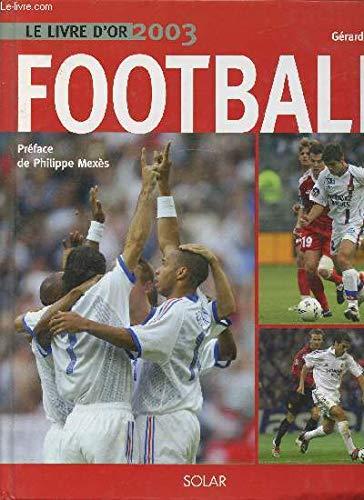 9782263035173: Le livre d'or du football 2003