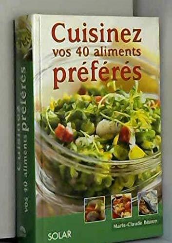9782263036231: Cuisinez vos 40 aliments pr�f�r�s