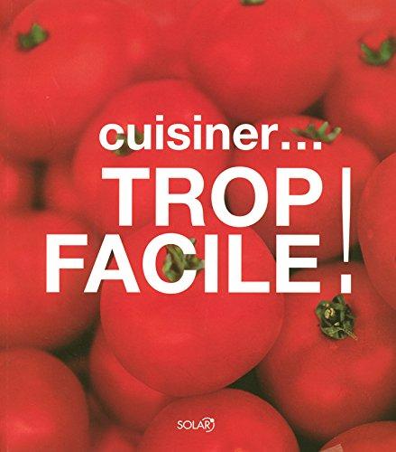 9782263036835: cuisiner... trop facile !