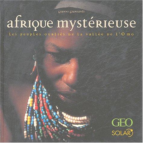9782263037733: Afrique mystérieuse : Les peuples oubliés de la vallée de l'Omo