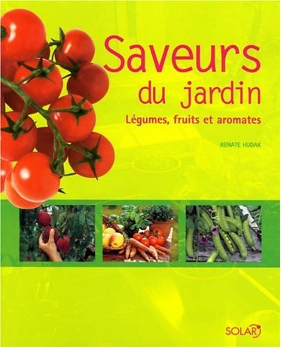 Saveurs du jardin : Légumes, fruits et aromates