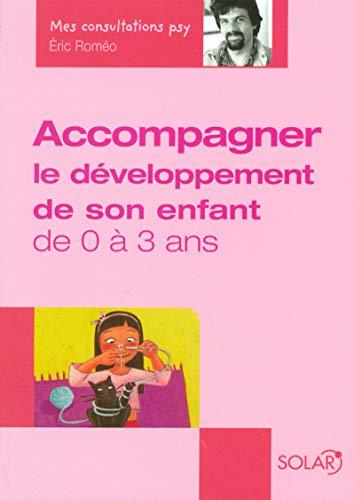 9782263040276: Accompagner le d�veloppement de votre enfant de 0 � 3 ans