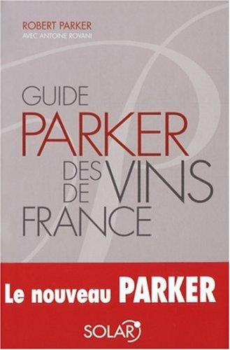 9782263040313: GUIDE PARKER DES VINS DE FRANCE--NOUVELLE EDITION