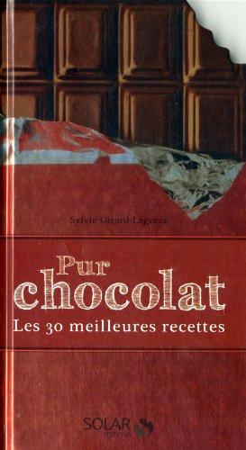 9782263040450: Pur chocolat : Les 30 meilleures recettes