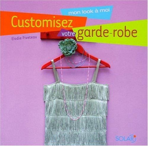 9782263040481: Customisez votre garde-robe