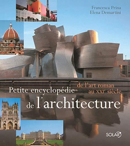 """""""petite encyclopédie de l'architecture ; de l'art roman au XXIe siècle..."""