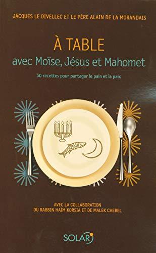 9782263041532: A table avec Moïse, Jésus et Mahomet