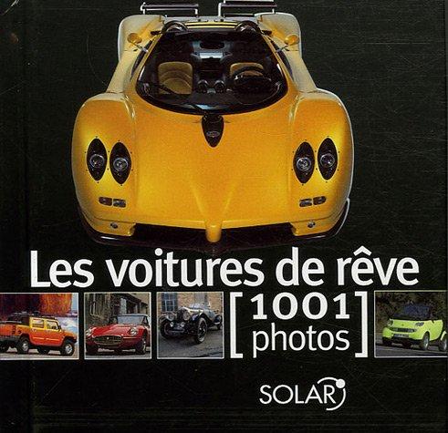 9782263042164: VOITURES DE REVE EN 1001 PHOTO