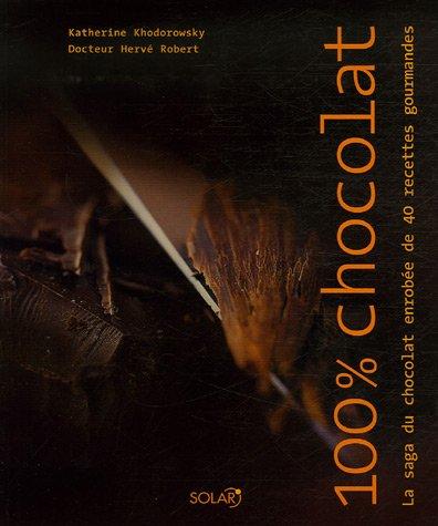 100% Chocolat : La saga du chocolat enrob?e de 40 recettes gourmandes: n/a