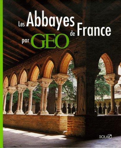 9782263043246: Les Abbayes de France par Géo