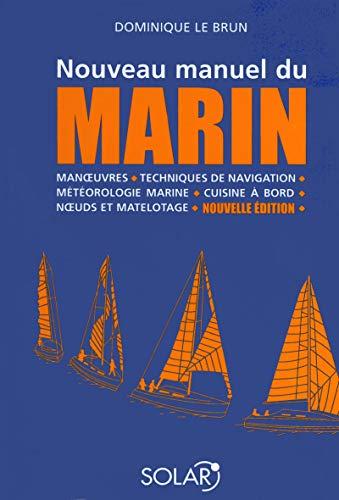 Nouveau manuel du marin: Dominique Le Brun