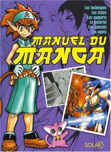 9782263043932: Manuel du manga : Les styles, les techniques, les supports, le matériel, les conseils, les sujets