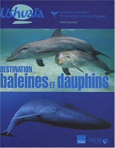 9782263043987: Destination baleines et dauphins