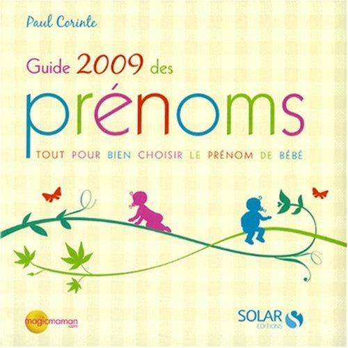 Guide 2009 des prénoms : Tout pour: Paul Corinte