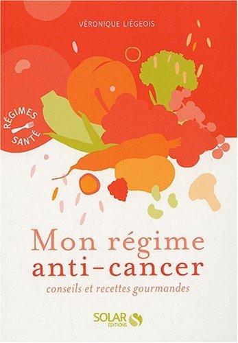 9782263047244: Mon régime anti-cancer : Conseils et recettes gourmandes