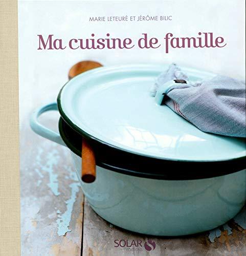 ma cuisine de famille: Jérôme Bilic