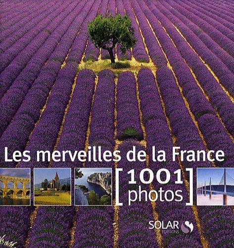 Les Merveilles de la France en 1001: Collectif