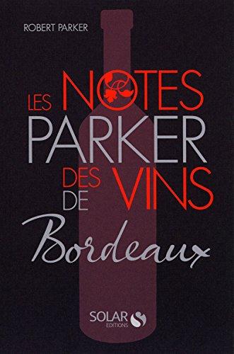 9782263048890: les notes Parker des vins de Bordeaux