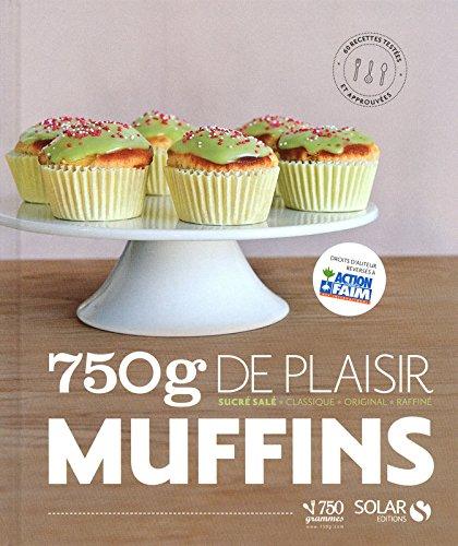 750g de plaisir Muffins : Sucré salé,: Lascève, Charlotte