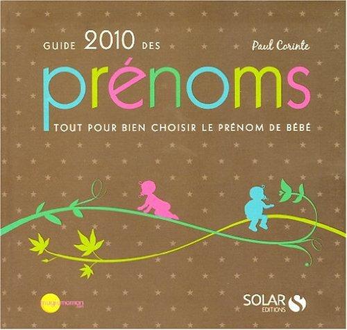 Guide 2010 des prénoms : Tout pour: Paul Corinte