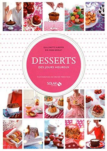 Desserts des jours heureux (French Edition)