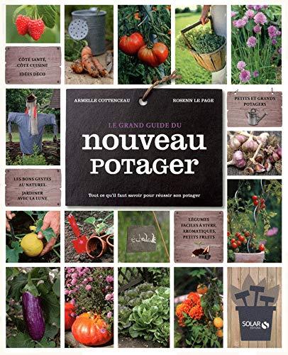 Le grand guide du nouveau potager (French Edition): Armelle Cottenceau, Rosenn Le Page