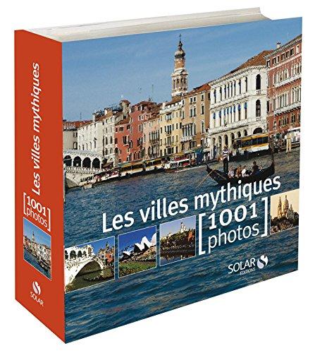 9782263051715: Les villes mythiques en 1001 photos