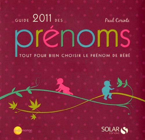 9782263052590: Guide 2011 des prénoms : Tout pour bien choisir le prénom de bébé