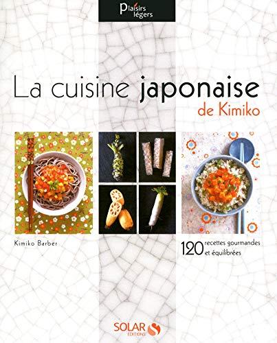 9782263052675: La cuisine japonaise de Kimiko : 120 recettes gourmandes et �quilibr�es