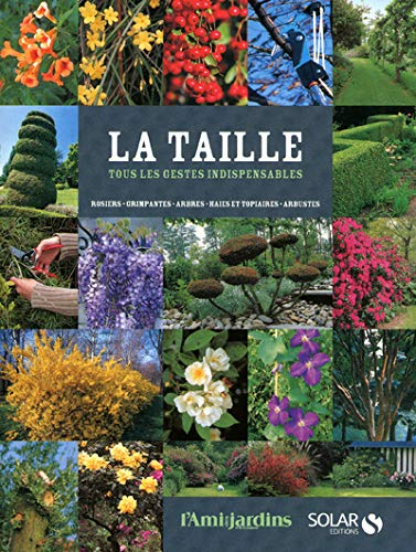 9782263054129: La Taille - L'Ami des jardins