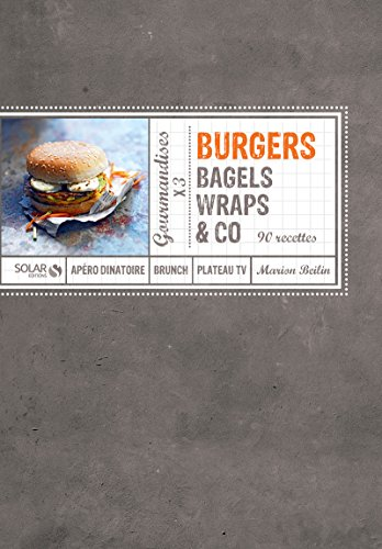 9782263054723: Burgers, bagels, wraps & co (French Edition)
