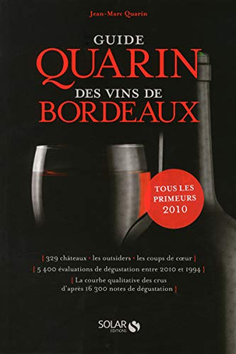 Guide Quarin des vins de Bordeaux (French Edition): Quarin Jean-Marc