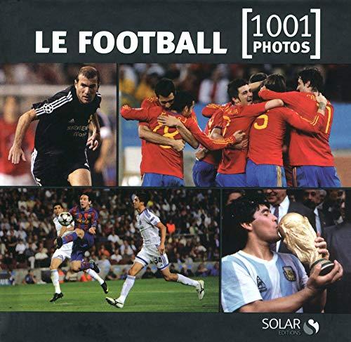 9782263055614: Le football 1001 photo NE