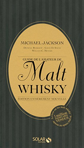 Guide de l'amateur de Malt Whisky: Michael Jackson