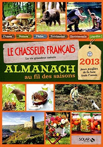 9782263059674: ALMANACH DU CHASSEUR FRANCAIS AU FIL DES SAISONS 2013