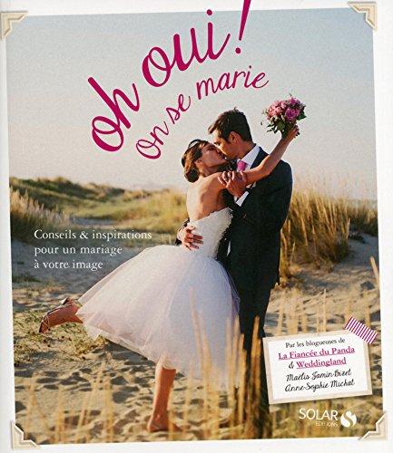 9782263061288: Oh oui ! On se marie : Conseils & inspirations pour un mariage à votre image