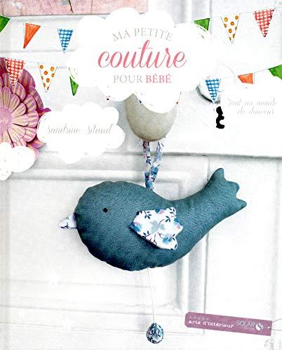 Petite couture pour bébé: Sandrine Sitaud
