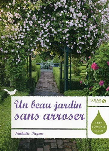 Un beau jardin sans arroser: Nathalie Payens