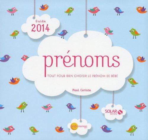 Guide des prénoms 2014: Tout pour bien: Corinte Paul