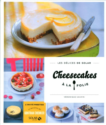 9782263063916: Cheesecakes � la folie - Les d�lices de Solar