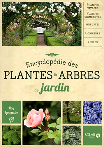 Encyclopedie des plantes & arbres de jardin: Roy Lancaster