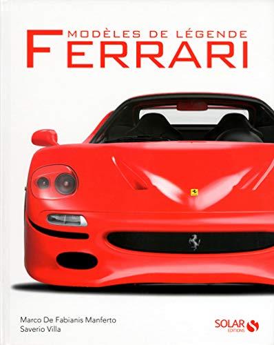 FERRARI - Modèles de légende: Marco De Fabianis Manferto, Saverio Villa