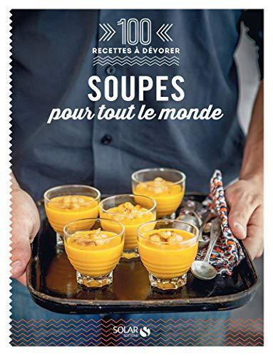 9782263067945: 100 Recettes à dévorer - Soupes pour tout le monde !
