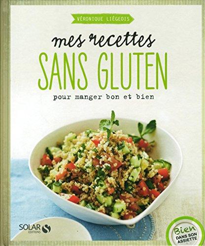 Mes recettes sans gluten: V�ronique, Li�geois