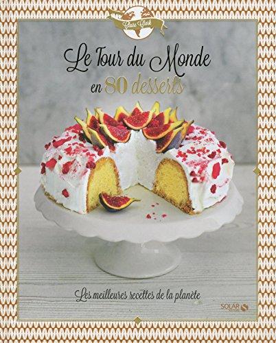 9782263069826: Le tour du monde en 80 desserts