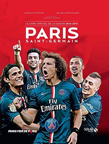 9782263069888: Paris Saint-Germain : Le livre officiel de la saison 2014-2015