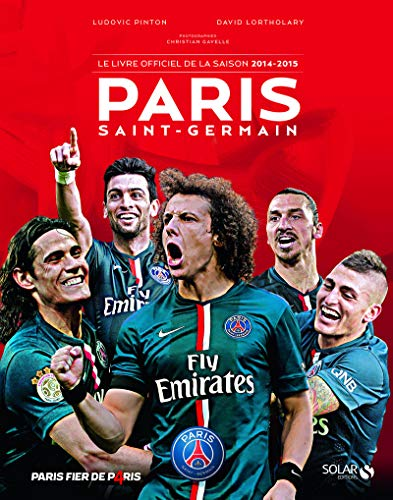 Le livre officiel de la saison 2014-2015 du Paris Saint-Germain (1DVD): David Lortholary; Ludovic ...