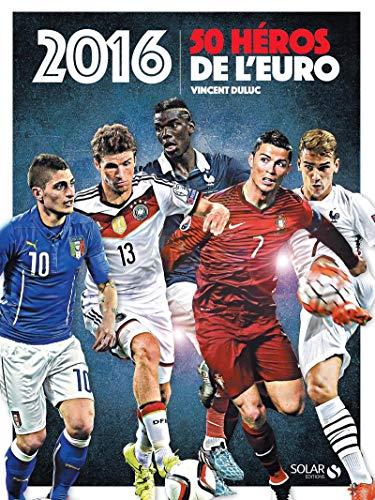 9782263071164: 2016, 50 héros de l'Euro